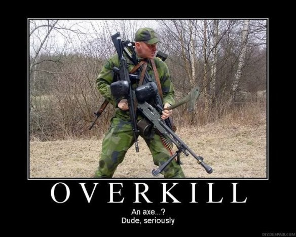 overkill-guns-axe-demotivational-poster